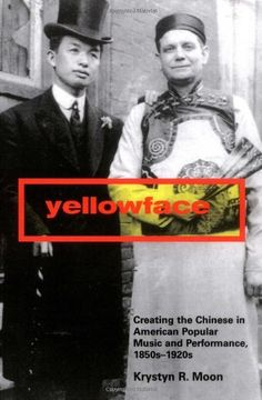 Yellowface: Creating the Chinese in American Popular Music and Performance, 1850s-1920s by Krystyn R. Moon http://www.amazon.com/dp/0813535077/ref=cm_sw_r_pi_dp_1v9wwb18JCGKV
