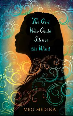 Meg Medina - The Girl Who Could Silence the Wind / Magical Realism Books, Revelation 19, Bad Storms, Young Adult Fiction, Leaving Home, Sense Of Place, Social Issues, Historical Fiction, The Girl Who