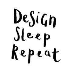 Same.  #designinspiration from @elcacto! . . . . . . #graphicdesign #graphicdesignlife #smallbiz #typography #typelove #creativeagency #quoteoftheday #qotd #newmotto #mymotto #wednesdaymotivation #designsleeprepeat #designeveryday