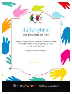 Storytime is fun time- we've added a series of flyer templates in LibraryAware to make promoting them fun too! Add content and print. Easy, right?