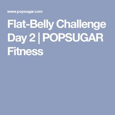 Flat-Belly Challenge Day 2 | POPSUGAR Fitness