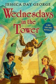 Review: Wednesdays in the Tower – By Jessica Day George
