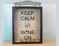 Wine Cork Shadow Box, TOP LOADING Cork Saver, Holder Storage, Home Bar Decor, Keep Calm and Wine On 11 x 14 in. Christmas Gift Idea - Edit Listing - Etsy