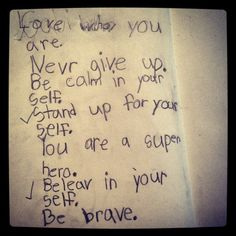 My daughter wrote this when she was five and I just found it in between the pages of a journal. Wisdom can be had at any age.