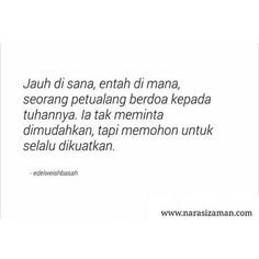 Sajak narasi zaman by edelweisbasah indonesian poetry/poem ( Muslim Quotes, Islamic Quotes, Meaningful Sentences, Cinta Quotes, Diet Motivation Quotes, Simple Quotes, Bae Quotes, Self Reminder, Poetry Poem