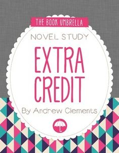 Extra Credit by Andrew Clements Novel Study $