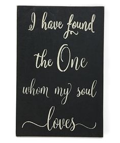 Love this 'I Have Found the One Whom My Soul Loves' Wall Sign on #zulily! #zulilyfinds