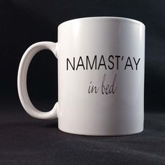 Hey, I found this really awesome Etsy listing at https://www.etsy.com/listing/247102939/namastay-in-bed-funny-saying-gift-mug-11