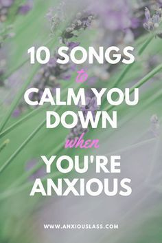 10 songs to calm you down when you're anxious Anxiety, Social Anxiety, Mental Health, Mental illness, Depression, Advice, Tips, Overcome, Help, Songs, Music, Playlists, Anxiety Attack, Panic Attack
