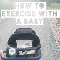 Tips for exercising with a baby (tips for newborn stage and as they get older)