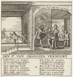 Anonymous | Moord op de prins van Oranje, 1584, Anonymous, 1618 - 1624 | De prins van Oranje te Delft vermoord door Balthasar Gerards, 10 juli 1584. Op de voorgrond wordt de prins neergeschoten, op de achtergrond wordt de moordenaar aangehouden. Onder de voorstelling een vers van 16 regels in 2 kolommen in het Nederlands. Genummerd: 16.
