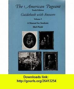 The American Pageant Guidebook With Answers (Volume 1, A Manual for Students) (9780669350364) Thomas A. Bailey, David M. Kennedy, Lizabeth Cohen , ISBN-10: 0669350362  , ISBN-13: 978-0669350364 ,  , tutorials , pdf , ebook , torrent , downloads , rapidshare , filesonic , hotfile , megaupload , fileserve