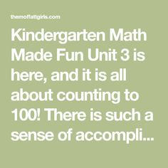 Kindergarten Math Made Fun Unit 3 is here, and it is all about counting to 100! There is such a sense of accomplishment for kids when they can finally coun