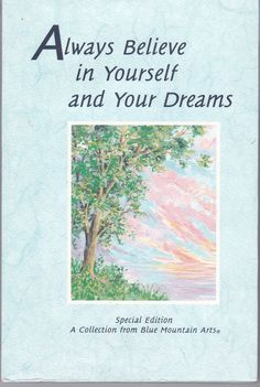 Always Believe in Yourself and Your Dreams: A Collection Inspiration Like New