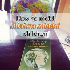 How to mold missions minded children {Hive Resources}