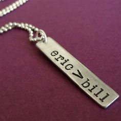 Eric is greater than Bill Necklace