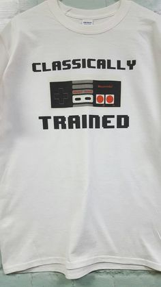 Classically Trained t-shirt gamer funny geek nerd by SpiffyRags