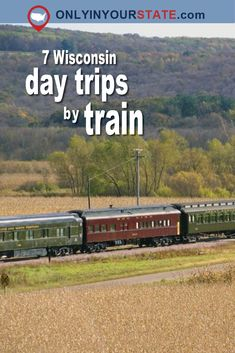 Travel | Wisconsin | Day Trips | Train Trips | Train Rides | Explore Wisconsin