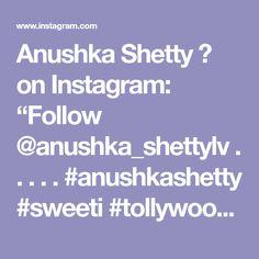 """Anushka Shetty ♡ on Instagram: """"Follow @anushka_shettylv . . . . . #anushkashetty #sweeti #tollywood #anushkashettyhot #anushkashettyfans #anushkashettyofficial #sweeti…"""" Instagram"""
