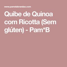 Quibe de Quinoa com Ricotta (Sem glúten) - Pam*B