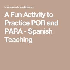 A Fun Activity to Practice POR and PARA - Spanish Teaching