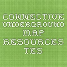 The Connective Underground Map - Poster/display Resources - TES