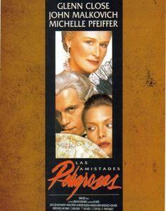 Las amistades peligrosas (1988). Basada en la novela homónima escrita por Choderlos de Laclos.