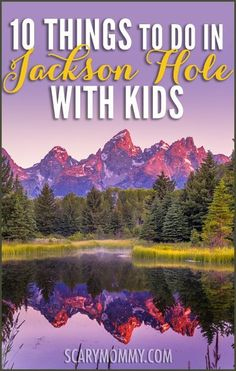 Planning a family trip to Jackson Hole, Wyoming with kids? Everyone knows about the ski resorts in Jackson and the National Parks; get great tips and ideas for things to do with the kids in Scary Mommy's travel guide!  summer | spring break | vacation idea | parenting advice