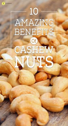 15 Amazing Health Benefits Of Cashew Nuts (Kaju) – Are You Eating ... 10. Helps Digestion: Cashew nuts help in growth and development, ...