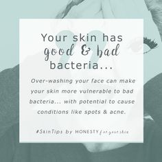 Is your skin looking dull, dehydrated and dry? Is your skin over oily, spotty and acne prone? Over washing your skin could be to blame. Your skin has lots of bacteria on it all the time. There's good skin bacteria and bad skin bacteria. Washing your face interferes with the good:bad balance. Click to read more…