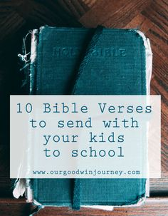 a fabulous list for teaching! - 10 Verses for Parents to Give Your Kids