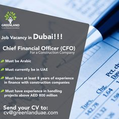 We are currently looking for aChief Financial Officer (#CFO)for a #construction company in #Dubai 📈Must be #Arabic 📈Must currently be in #UAE 📈Must have at least 8 years of experience in #finance with construction companies 📈Must have experience in handling projects above AED 800 million Please submit your CVs to cv@greenlanduae.com  #GreenlandUAE#jobs#job#DubaiJobs#Emirates#hiring # توظيف #وظيفة#وظائف_شاغرة #فرص_عمل # تصميم #سيرة_ذاتية #امارات #عمل #خبرة #هندسة