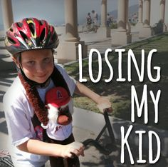 Losing My Kid #parenting #youngsters #lostkid