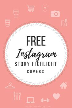 FREE Instagram Story Highlight Covers! #momblogger #blogger #instagram #free #instagramstories #freedownload