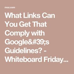 What Links Can You Get That Comply with Google's Guidelines? - Whiteboard Friday - Moz