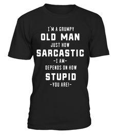 Mens Funny 'I'm A Grumpy Old Man' Sarcasm T-Shirt  thanksgivingday#tshirt#tee#gift#holiday#art#design#designer#tshirtformen#tshirtforwomen#besttshirt#funnytshirt#age#name#october#november#december#happy#grandparent#blackFriday#family#thanksgiving#birthday#image#photo#ideas#sweetshirt#bestfriend#nurse#winter#america#american#lovely#unisex#sexy#veteran#cooldesign#mug#mugs#awesome#holiday#season#cuteshirt