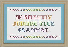 I'm silently judging your grammar.