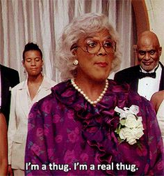madea haha this is the shit