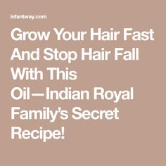 Grow Your Hair Fast And Stop Hair Fall With This Oil—Indian Royal Family's Secret Recipe!