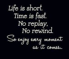 Life is short. Time waits for none. There are no replays. There are no rewinds.  So enjoy every moment as it comes  for you will never get it back Follow @entrepreneur_wrap for more : Your #successmentor & #lifestyle_Mentor   #entrepreneur #startup #instapic #igers #instagood #instagram #instalike #instadaily #inspiration #motivation #lifestyle #life #millionaire #billionaire #travel #picoftheday #quote #entrepreneurship #family #friends #crazy #business #happiness #money #vision #fashion…