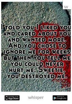 Me you destroyed A Heartfelt