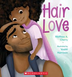 Hair Love by Matthew A. Cherry (Paperback) | Scholastic Book Clubs Ralph Mcquarrie, Wings Of Fire, Up Book, Love Book, Book Log, Harrison School, Award Winning Short Films, Animation Classes, Cherry Hair