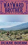 Wayward Brother (A Gideon Johann Western Book by Duane Boehm (Author) US Westerns, Kindle, Brother, Ebooks, Author, History, Amazon, Reading, Historia