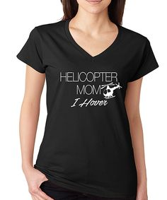 Look what I found on #zulily! SignatureTshirts Black & White 'Helicopter Mom' V-Neck Tee by SignatureTshirts #zulilyfinds