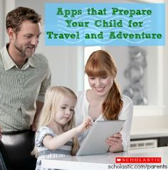 Help your child prepare for adventures near and far with these 6 apps.