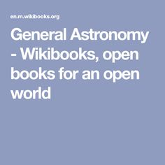 General Astronomy - Wikibooks, open books for an open world