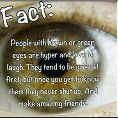 I have green eyes and this is so true its not even funny! Wtf Fun Facts, Funny Facts, Funny Quotes, Girl Quotes, Amazing Science Facts, Creepy Facts, Real Facts, Random Facts, Truth Quotes