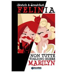 Finalmente Felinia, la ragazza più sfacciata, svogliata e anticonformista del web, arriva su carta.