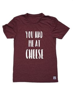 Unisex Tri-Blend T-Shirt You Had Me At Cheese by BirchBearCo on Etsy