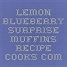 Lemon Blueberry Surprise Muffins - Recipe - Cooks.com